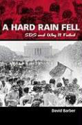 A Hard Rain Fell: SDS and Why It Failed