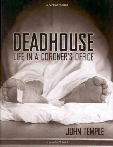 Deadhouse: Life in a Coroner's Office - John Temple