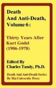 Death and Anti-Death, Volume 6: Thirty Years After Kurt Gdel (1906-1978)