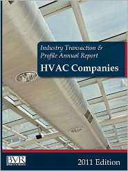Industry Transaction and Profile Annual Report: HVAC Companies 2011 Edition