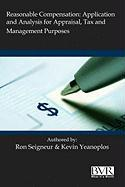 Reasonable Compensation: Application and Analysis for Appraisal, Tax and Management Purposes