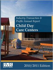 Industry Transaction & Profile Annual Report: Child Day Care Centers- 2010/2011 Edition