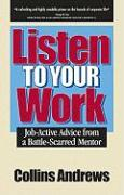 Listen to Your Work: Job-Active Advice from a Battle-Scarred Mentor