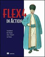 Flex 4 in Action: Revised Edition of Flex 3 in Action