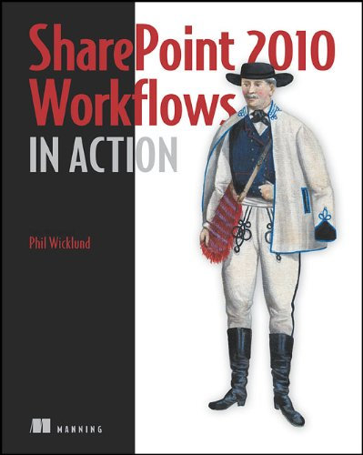 SharePoint 2010 Workflows in Action - Phil Wicklund