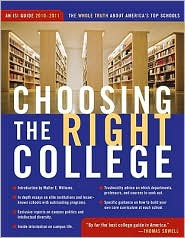 Choosing the Right College 2010-11: The Whole Truth about America's Top Schools