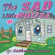 The Sad Little House