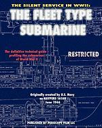 The Silent Service in WWII: The Fleet Type Submarine