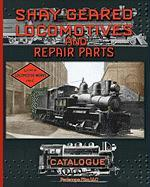 Shay Geared Locomotives and Repair Parts Catalogue