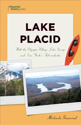 Lake Placid: With the Olympic Village, Lake George and New York's Adirondacks (Tourist Town Guides) - Michaela Gaaserud