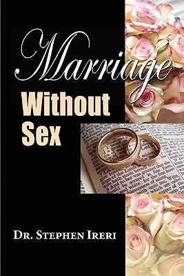 Marriage Without Sex - Stephen Ireri
