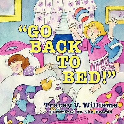 Go Back to Bed! - Tracey V. Williams