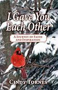 I Gave You Each Other: A Journey of Faith and Inspiration