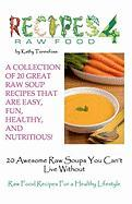 20 Awesome Raw Soups You Can't Live Without: Raw Food Recipes For Healthy Living