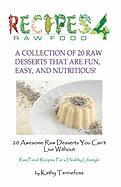 20 Awesome Raw Desserts You Can't Live Without: Raw Food Recipes For A Healthy Lifestyle