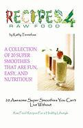 20 Awesome Super Smoothies You Can't Live Without: Raw Food Recipes For A Healthy Lifestyle