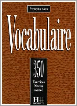 350 Exercices De Vocabulaire Niveau Avance (French Edition) - Collective; Sorbonne