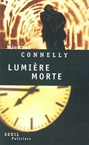 Lumière morte (French Edition) - Connelly, Michael