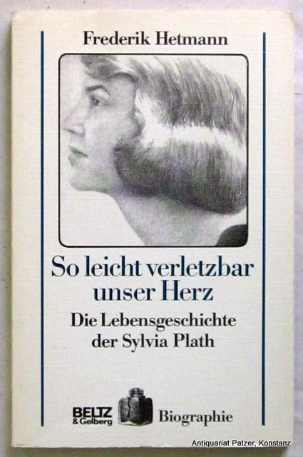 So leicht verletzbar unser Herz - Plath - Hetmann, Frederik
