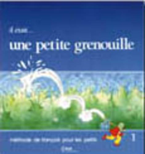 Il Etait Une Petite Grenouille Textbook (Level 1) (French Edition) - Girardet