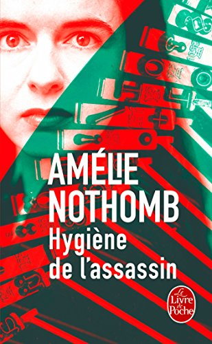 Hygiene De L'Assassin (French Edition) - Amelie Nothomb