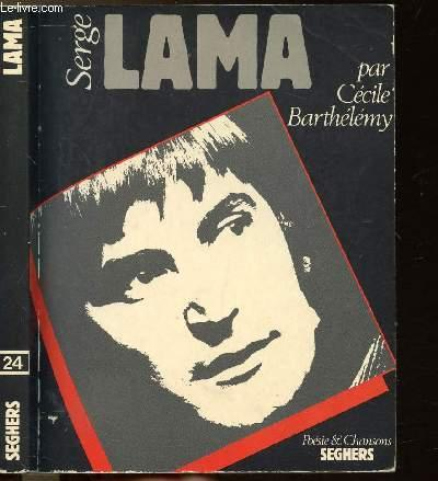 SERGE LAMA - COLLECTION POESIE ET CHANSONS N°24 - BARTHELEMY CECILE