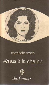 Vénus à la chaîne - Marjorie Rosen