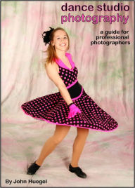 Dance Studio Photography: A Guide for Professional Photographers