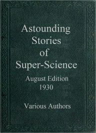 Astounding Stories of Super Science August Edition 1930