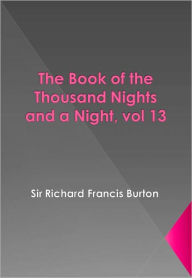 The Book of the Thousand Nights and a Night, vol 13
