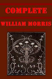 William Morris 24-Wood Beyond the World Story of Sigurd the Volsung News from Nowhere Well at the World's End Roots of the Mountains House of the Wolfings Hopes and Fears for Art Hollow Land Dream of John Ball Defence of Guenevere Earthly Paradise Romance