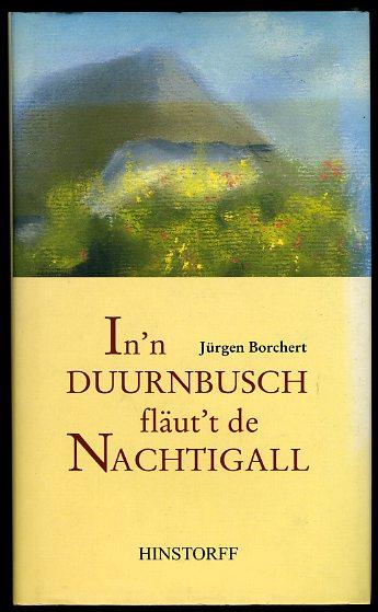 """In`n Duurnbusch fläut`t de Nachtigall. Plattdütsch` Riemels un Vertellers aus den """"Mecklenburgischen Monatsheften"""" 1925 - 1930."""