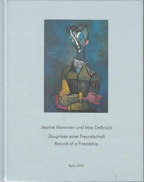Jeanne Mammen and Max Delbrück. Testimonies of a Friendship / Record of a Friendship
