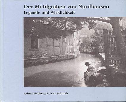 Der Mühlgraben von Nordhausen. Legende und Wirklichkeit.