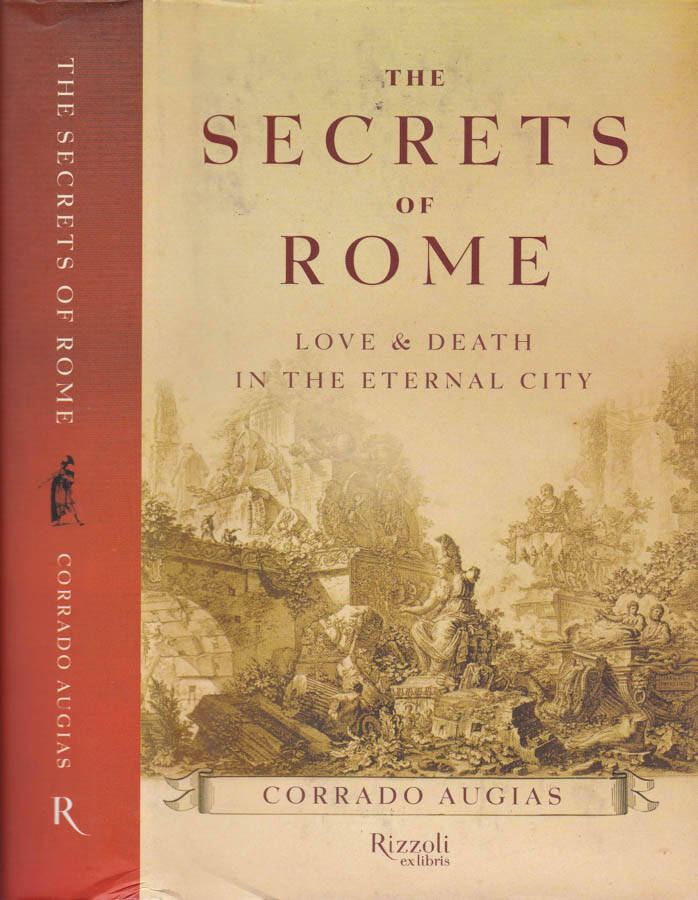 The Secrets of Rome. Love & Death in the Eternal City