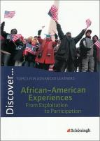 Discover. African-American Experiences - From Exploitation to Participation: Schülerheft