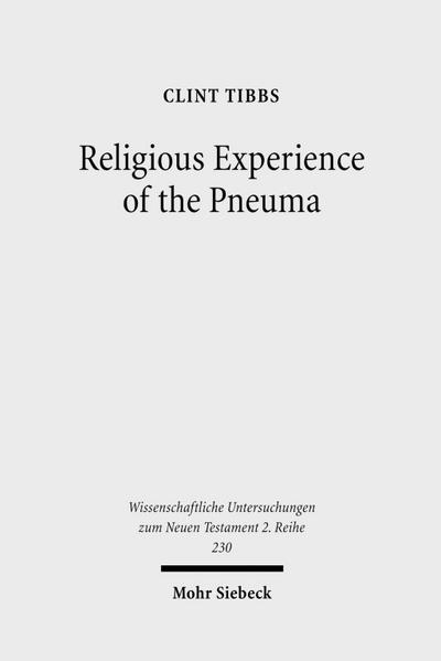 Religious Experience of the Pneuma : Communication with the Spirit World in 1 Corinthians 12 and 14 - Clint Tibbs