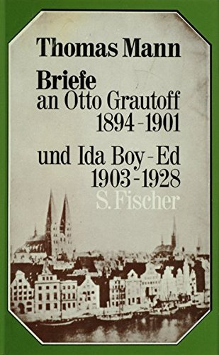 Briefe an Otto Grautoff, 1894-1901, und Ida Boy-Ed, 1903-1928 (German Edition) - Mann, Thomas