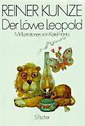 Der Löwe Leopold: Fast Märchen, fast Geschichten