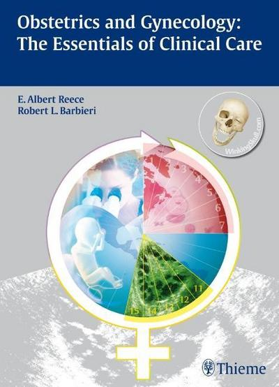 Obstetrics and Gynecology : The Essentials of Clinical Care - E. Albert Reece