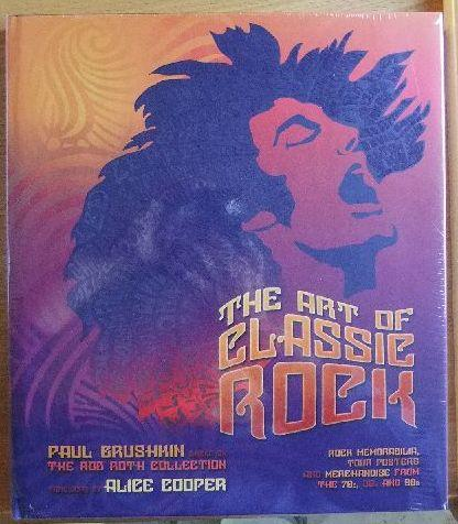 The Art of Classic Rock : Based on the Rob Roth Collection. - Grushkin, Paul