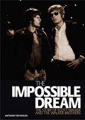 The Impossible Dream: The Story of Scott Walker and the Walker Brothers - Anthony Reynolds