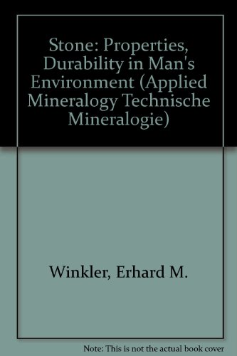 Stone: Properties, Durability in Man's Environment (Applied Mineralogy Technische Mineralogie) - Winkler, Erhard M