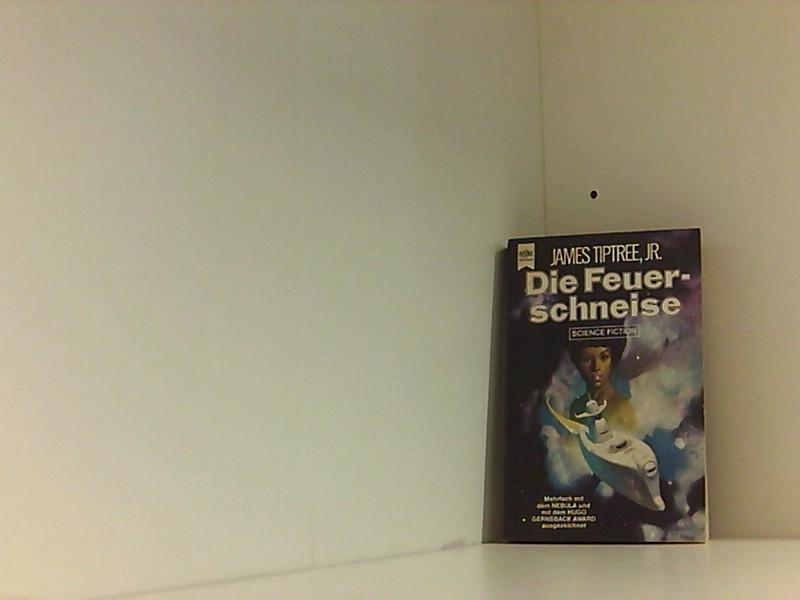 Die Feuerschneise. Science Fiction-Roman - Tiptree, James