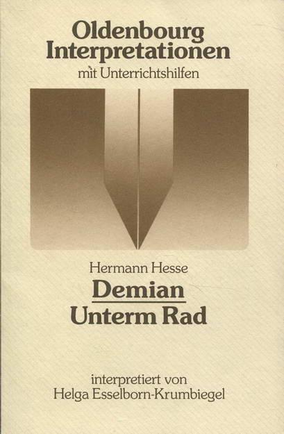 Hermann Hesse: Demian, die Geschichte von Emil Sinclairs Jugend : Unterm Rad : Interpretation (Oldenbourg-Interpretationen) (German Edition)