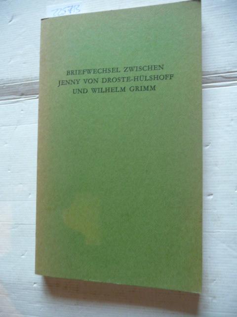 Briefwechsel zwischen Jenny von Droste-Hülshoff und Wilhelm Grimm