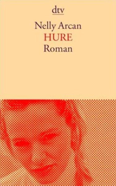 Hure: Roman - Arcan, Nelly