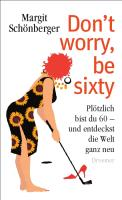 Don't worry, be sixty