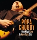 One Night Live In New York City - Popa Chubby