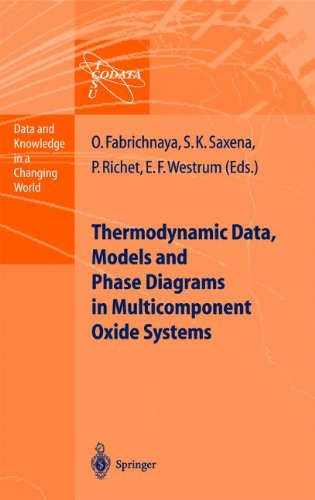 Thermodynamic Data, Models, and Phase Diagrams in Multicomponent Oxide Systems: An Assessment for Materials and Planetary Scientists Based o - Olga Fabrichnaya; Surendra K. Saxena; Pascal Richet; Edgar F. Westrum